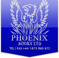 Phoenix Books Limited, Tel or Fax +44 1873 890 972
